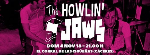 The Howlin' Jaws   El Corral de las Cigüeñas