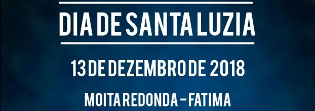 Dia de Santa Luzia | Moita Redonda - Fátima