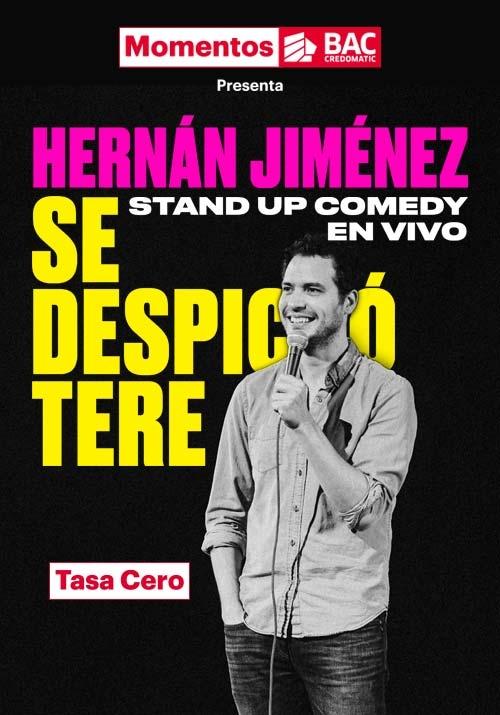 Se despichó Tere. Hernán Jiménez. Stand up comedy