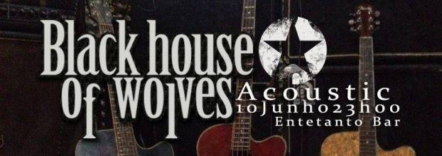BLACK HOUSE OF WOLVES - EntreTanto Bar