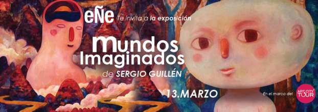 Inauguración. Mundos imaginados. Sergio Guillén. Pintura