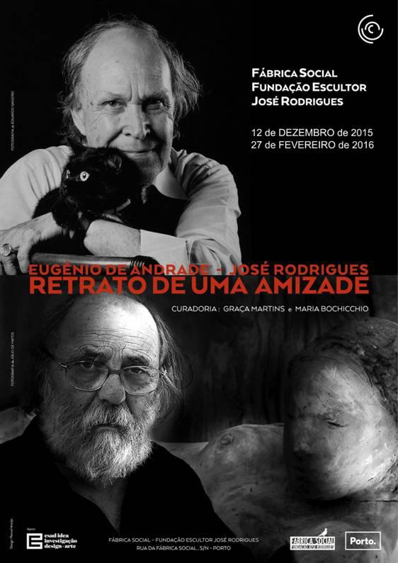 EUGÉNIO DE ANDRADE - JOSÉ RODRIGUES: RETRATO DE UMA AMIZADE