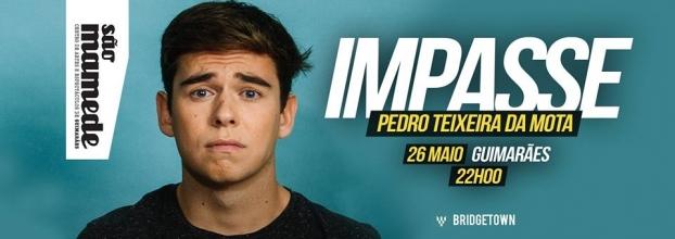 IMPASSE | Pedro Teixeira da Mota
