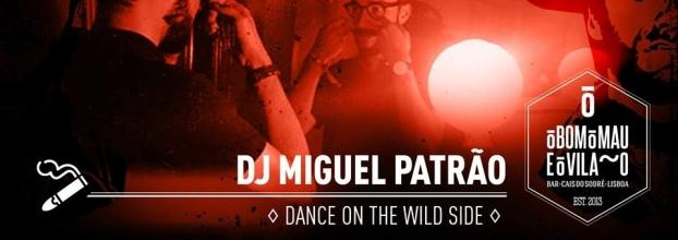 Dj Miguel Patrão | Dance on the Wild Side