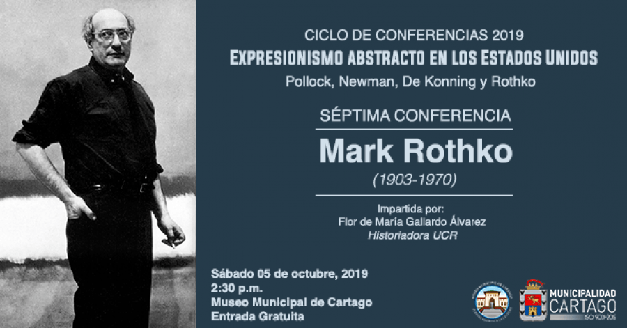 Séptima conferencia, expresionismo abstracto en Los Estados Unidos, Mark Rothko. Flor de María Gallardo Álvarez. Historia del arte
