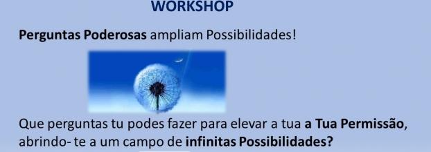 Workshop 'Perguntas Poderosas ampliam Possibilidades'