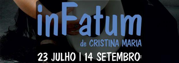 """Exposição """"in Fatum"""" de Cristina Maria"""