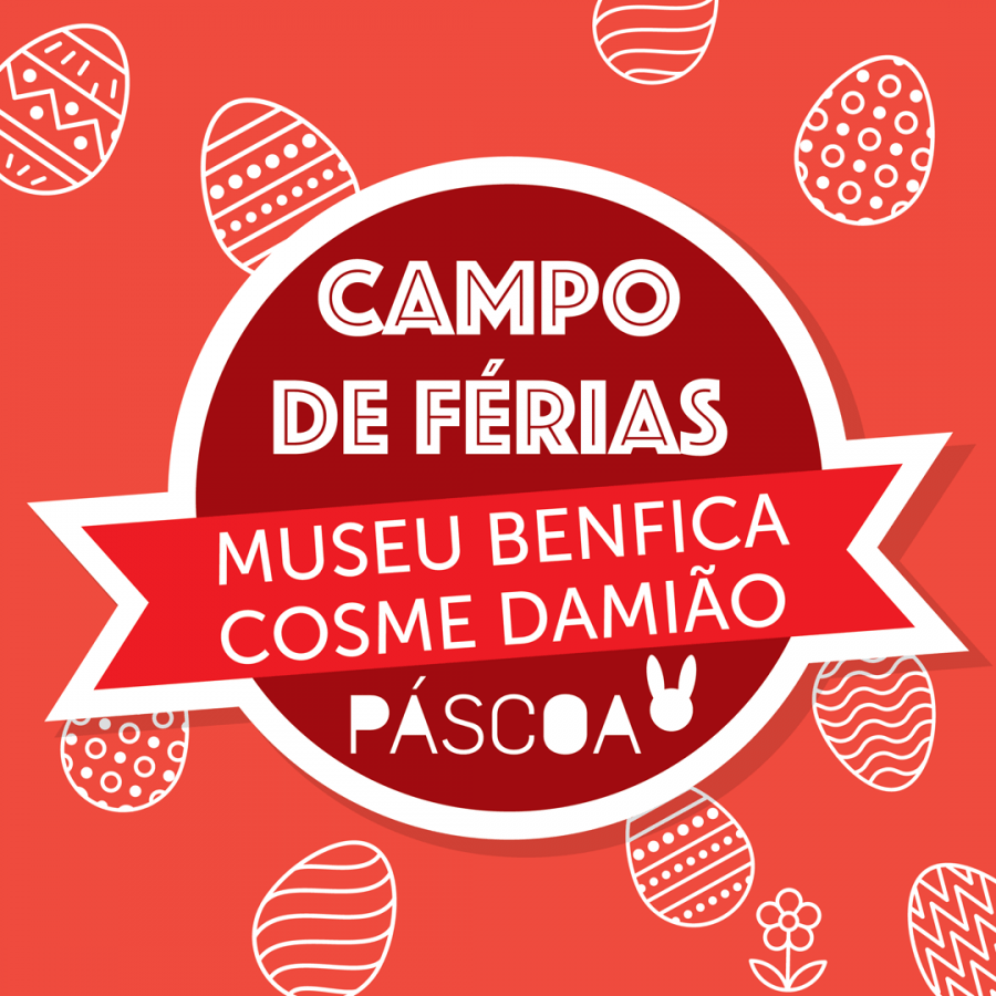 Campo de Férias do Museu Benfica - Páscoa 2020
