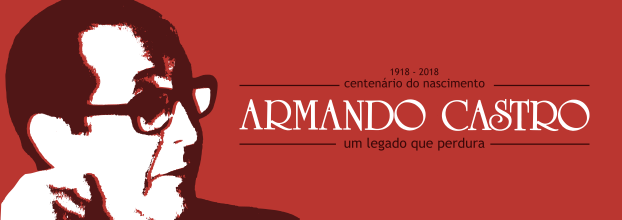 Armando Castro - Sessão Evocativa do Centenário do Nascimento (1918-2018)