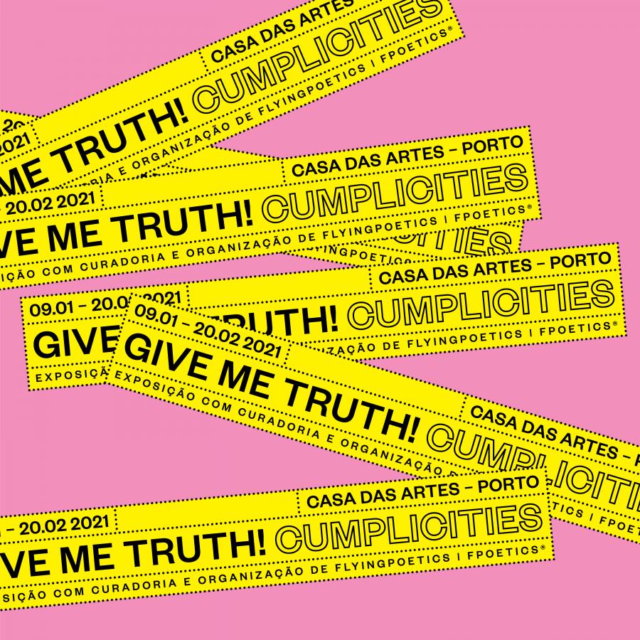 Give me truth! Cumplicities - ENCERRAMENTO