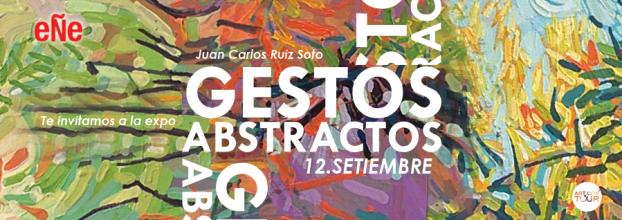Gestos abstractos. Juan Carlos Ruiz Soto. Pintura