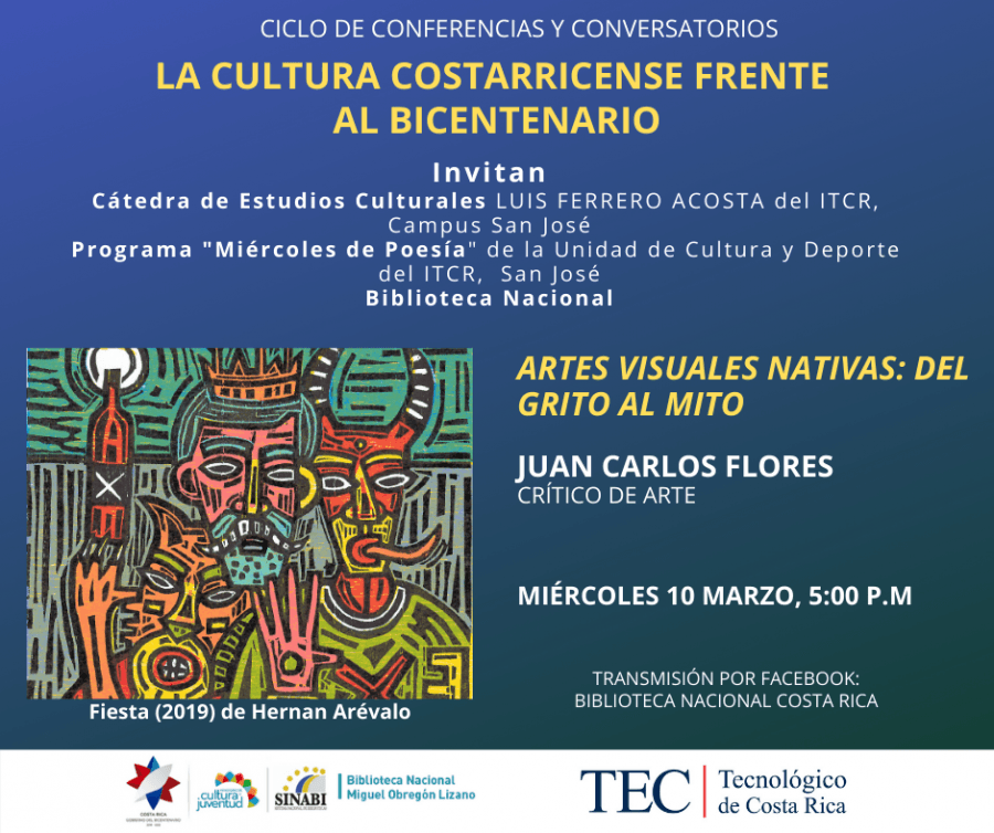 Conferencia. Artes visuales nativas: del grito al mito. Ciclo La Cultura Costarricense frente al Bicentenario