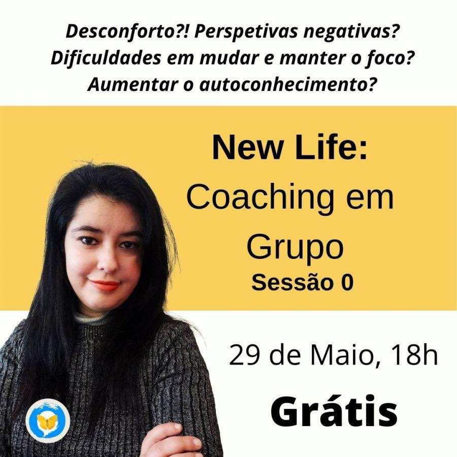 NEW LIFE: Coaching em Grupo - Sessão 0