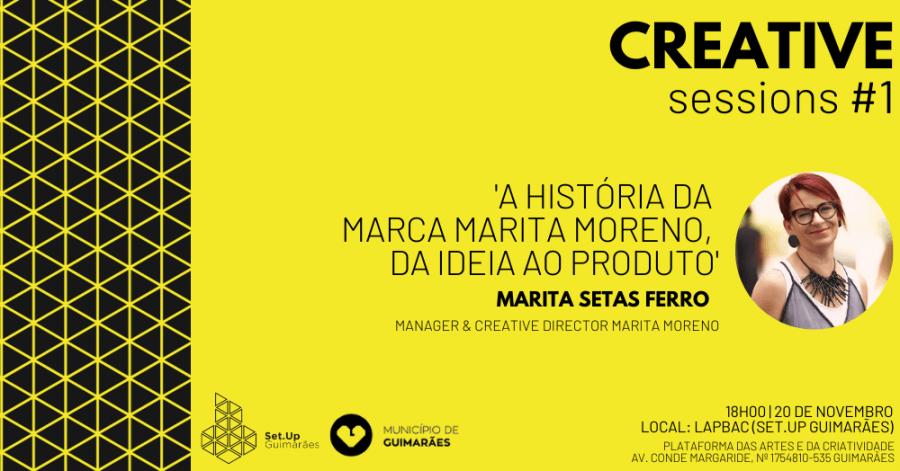 #1 Creative session - 'A história da marca Marita Moreno, da ideia ao produto'.