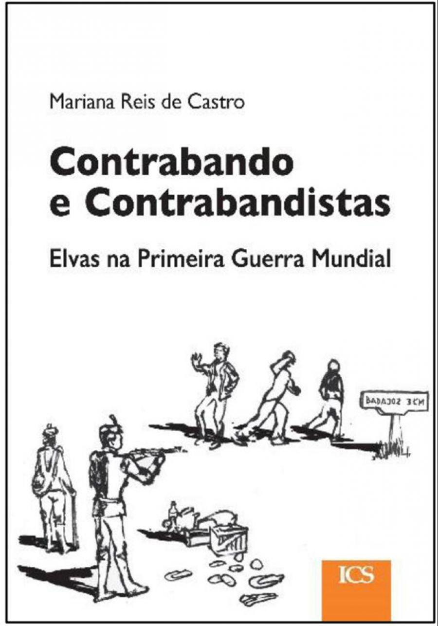 Lançamento do Livro: «Contrabando e contrabandistas - Elvas na Primeira Guerra Mundial»