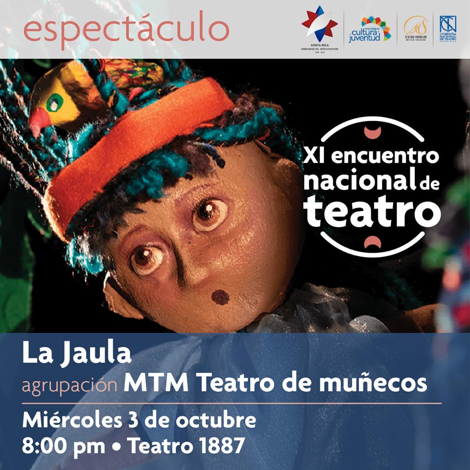 XI encuentro nacional de teatro. La jaula. MTM teatro de muñecos