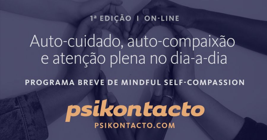 Auto-cuidado, auto-compaixão e atenção plena no dia-a-dia: Programa breve de Mindful Self-Compassion