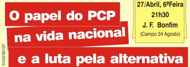 'O papel do PCP na vida nacional e a luta pela alternativa'
