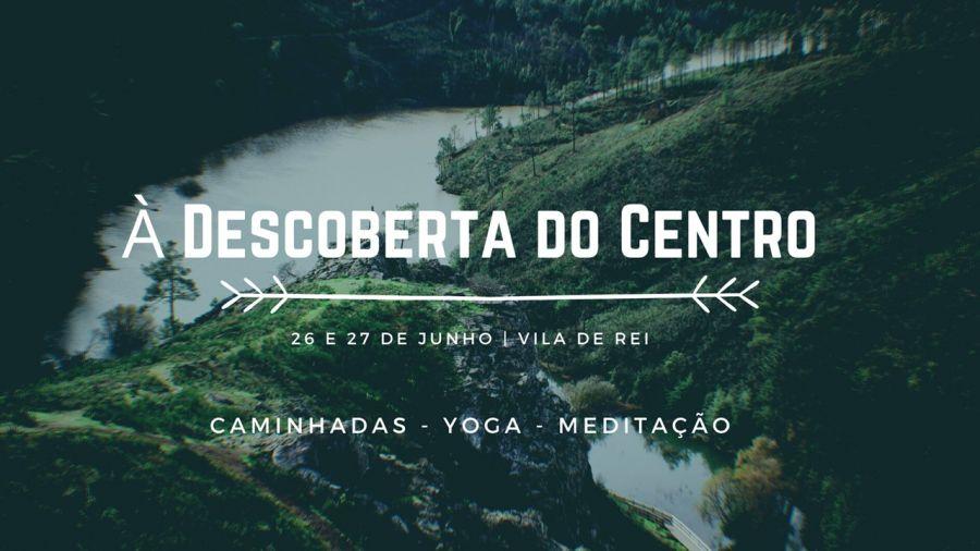 À Descoberta do Centro - Caminhadas, Yoga, Meditação