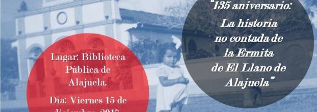 Charla '135 aniversario: La historia no contada de la Ermita de El Llano de Alajuela'