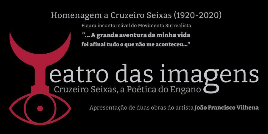 HOMENAGEM a Cruzeiro Seixas. A Partir de 2 Obras de João Francisco Vilhena
