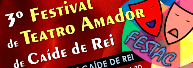 3º Festival de Teatro Amador de Caíde de Rei (FESTAC)