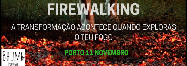 Firewalking - Caminhar sobre brasas - Workshop de Desenvolvimento Pessoal