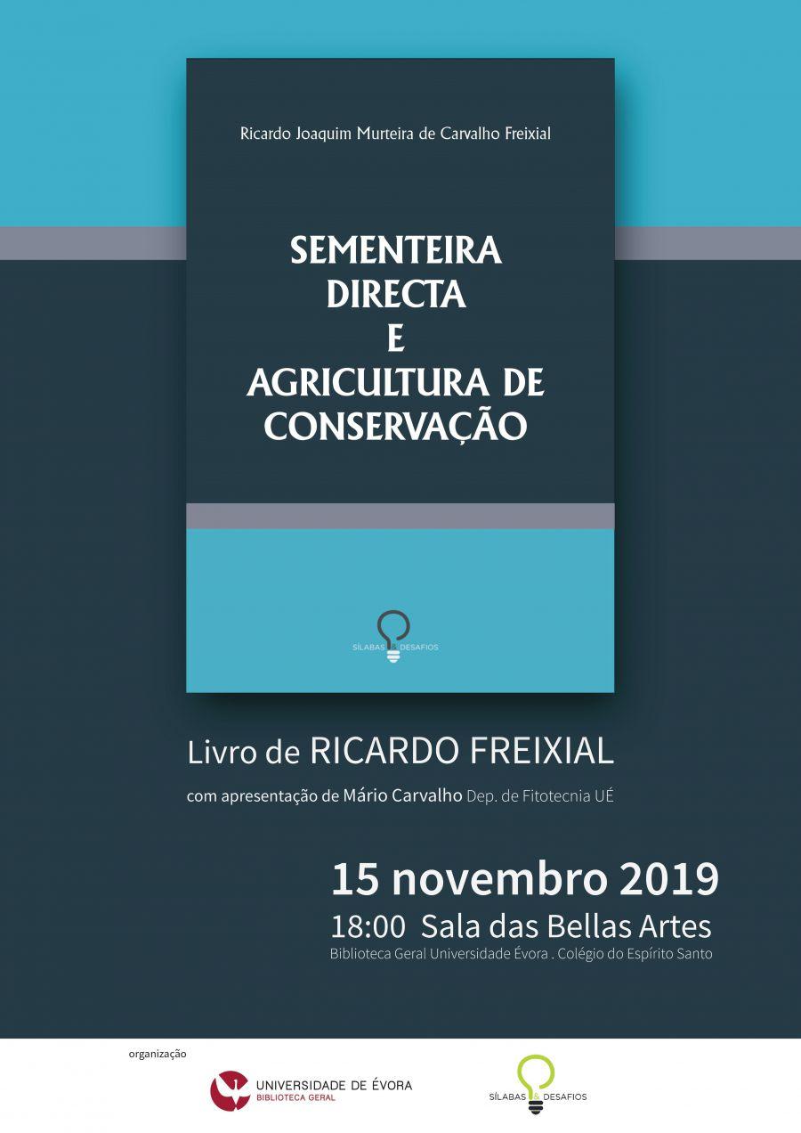Lançamento do Livro 'Sementeira Directa e Agricultura de Conservação' do autor Ricardo Freixial com  Apresentação de Mário Carvalho (Dep. de Fitotecnia UÉ)