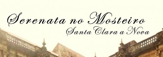 Serenata no Mosteiro - Santa Clara a Nova