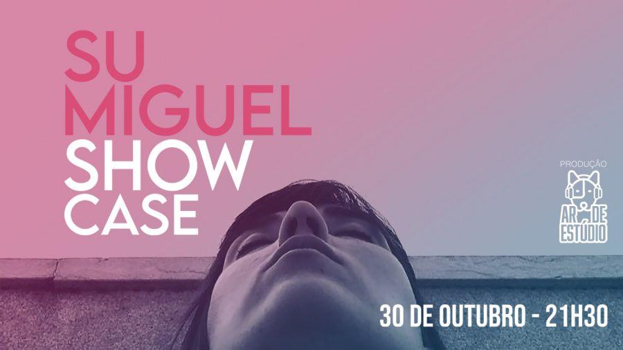 Su Miguel Showcase
