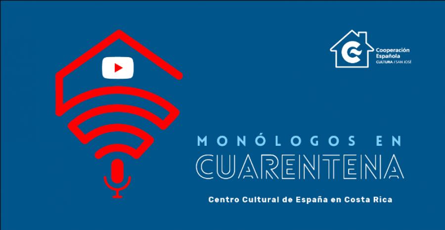 Monólogos en cuarentena.Centro Cultural de España