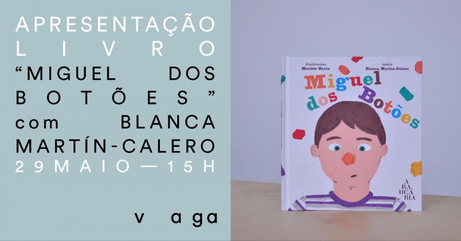 """Apresentação livro """"Miguel dos Botões"""" com Blanca Martín-Calero"""