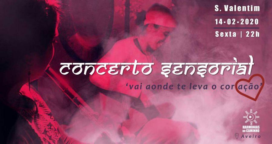 CONCERTO SENSORIAL ~ Especial de S. VALENTIM ~'Vai Aonde Te Leva O Coração'