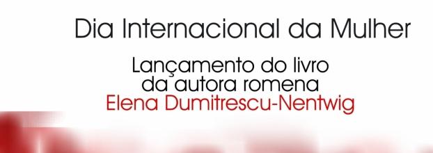 Dia Internacional da Mulher marcado em Lisboa através do lançamento do volume 'Uma questão de honra. Jovem por um dia' de Elena Dumitrescu-Nentwig