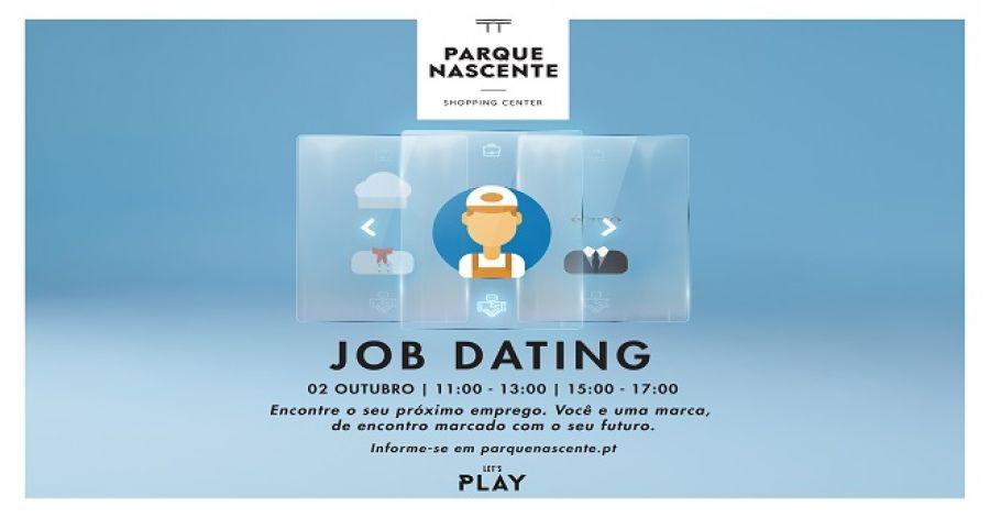 JOB DATING: UM ENCONTRO MARCADO COM O SEU FUTURO  NO PARQUE NASCENTE