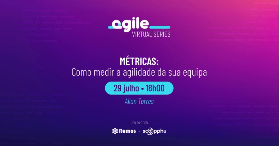 Agile Virtual Series -  Métricas: Como Medir a Agilidade da sua Equipa