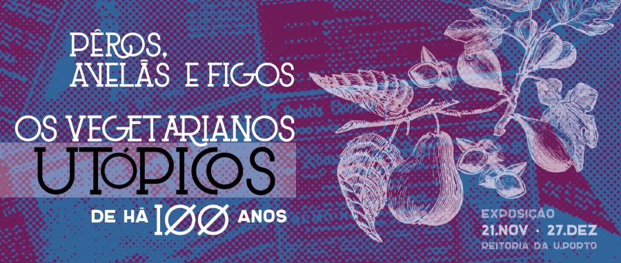 Pêros, Avelãs e Figos. Os vegetarianos utópicos de há 100 anos