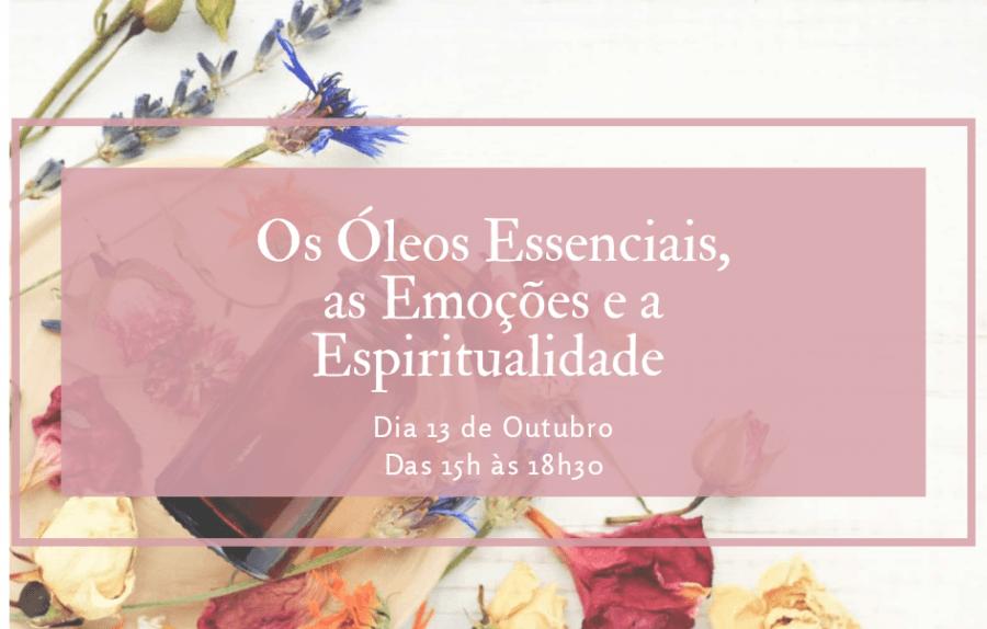 Os Óleos Essenciais,as Emoções e a Espiritualidade
