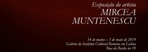 Instituto Cultural Romeno apresenta a primeira exposição individual  assinada por Mircea Muntenescu em Portugal
