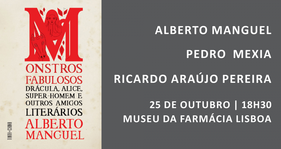 Lançamento de «Monstros Fabulosos», de Alberto Manguel, com apresentação de Pedro Mexia e Ricardo Araújo Pereira