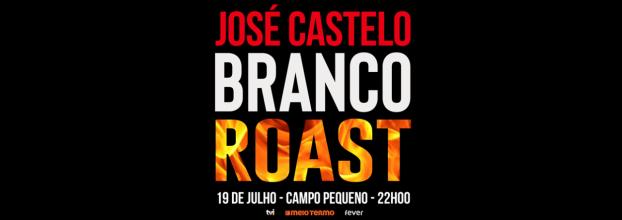 ROAST JOSÉ CASTELO BRANCO