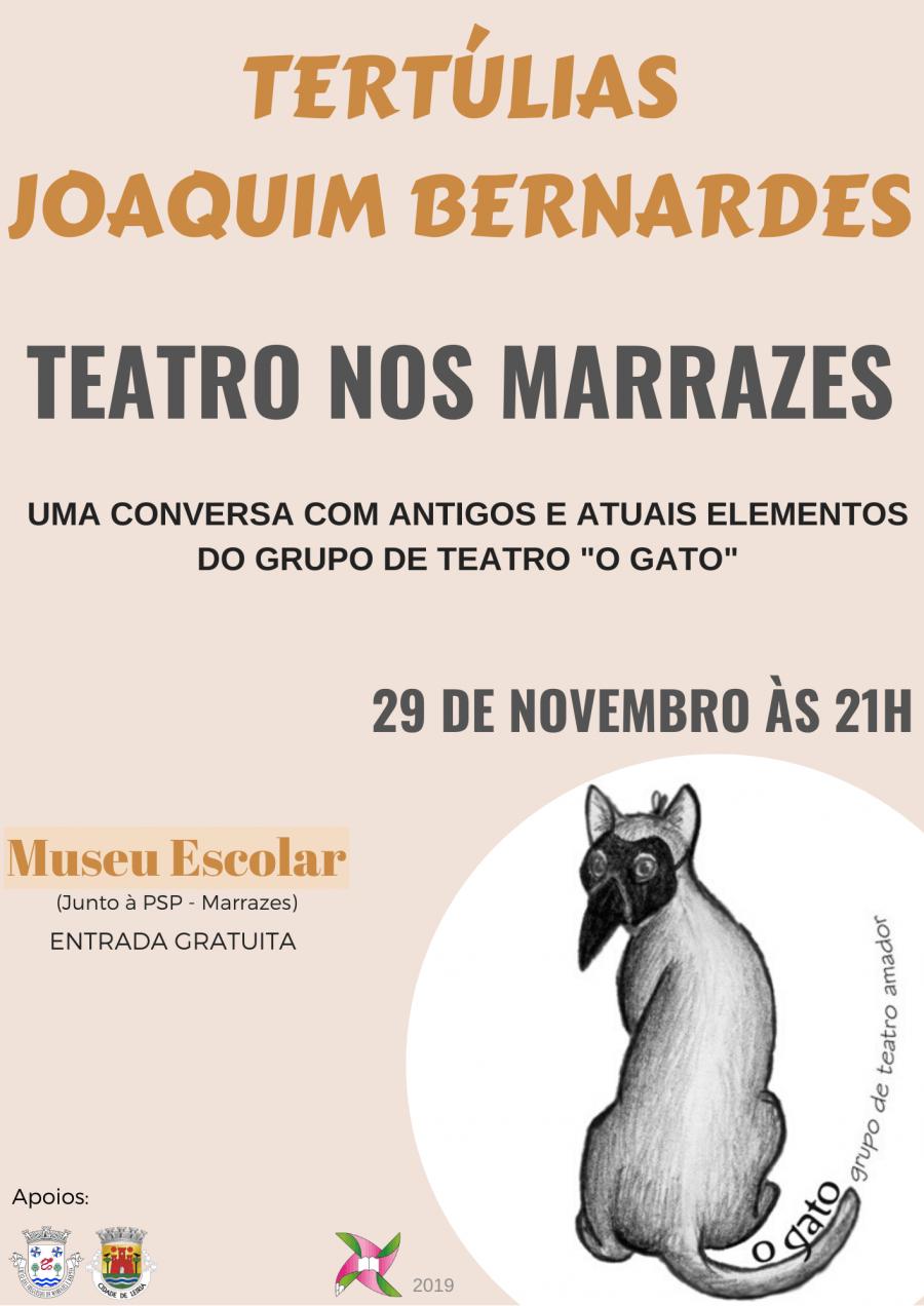Tertúlias Joaquim Bernardes - 'Teatro nos Marrazes'