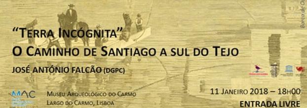 """(CANCELADO) """"Terra Incógnita"""": O Caminho de Santiago a Sul do Tejo (conferência)"""