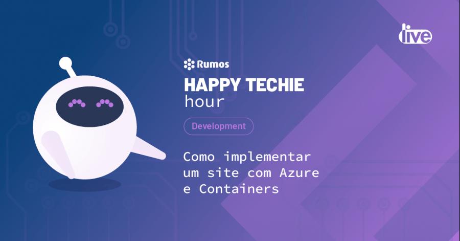 Happy Techie Hour 'Como implementar um site com Azure e Containers'