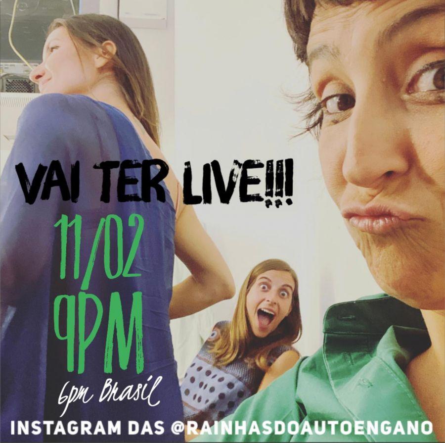 Ao vivo em @RainhasdoAutoEngano (Instagram)