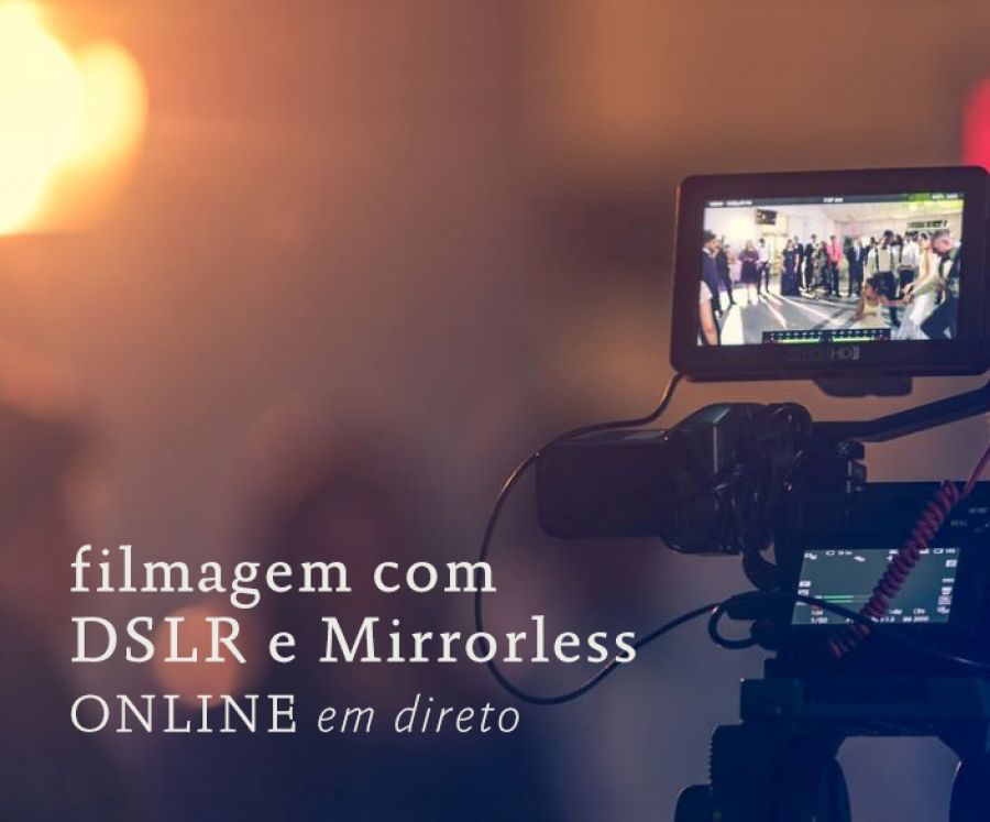Curso Filmagem com DSLR e Mirrorless / ONLINE EM DIRETO