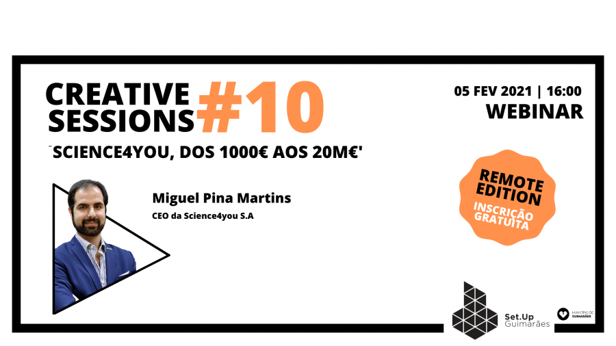 #10 Creative session -'Science4you, dos 1000€ aos 20M€'
