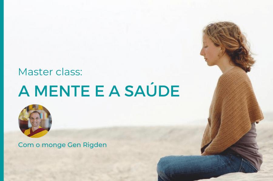 Master class com o monge Gen Rigden 'A Mente e a Saúde'