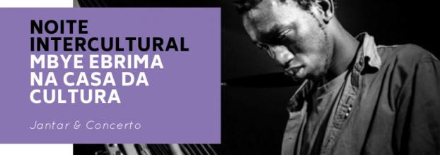 Noite Intercultural | Mbye Ebrima | Jantar & Concerto
