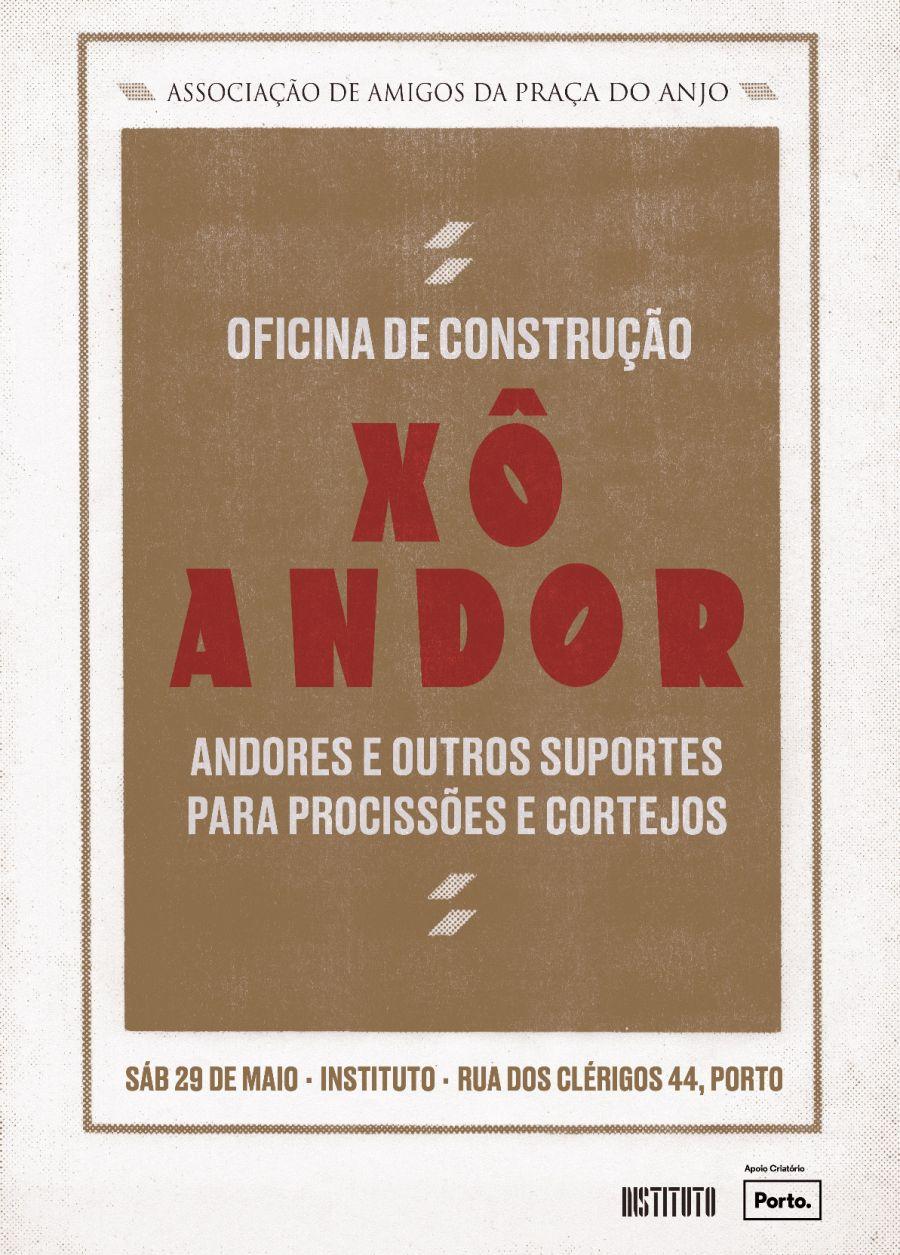 Xô! Andor! Oficina de Construção de Andores e outros suportes para procissões e cortejos
